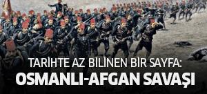 Tarihte az bilinen bir sayfa: Osmanlı-Afgan savaşı
