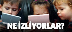Çocuğunuzun internette ne izlediğini biliyor musunuz?