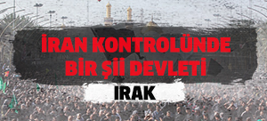 """""""Irak, İran kontrolünde bir Şii devletine dönüşüyor"""""""