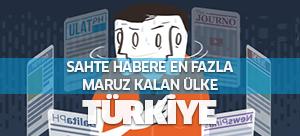 'Sahte habere en fazla maruz kalan ülke Türkiye'