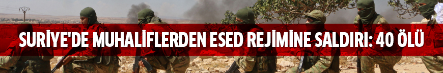 Suriye'nin kuzeyinde muhaliflerden Esed rejimine saldırı: 40 ölü