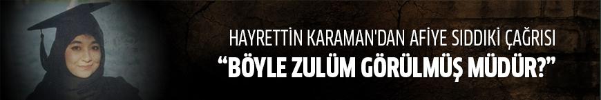 Hayrettin Karaman'dan Afiye Sıddıki çağrısı: Böyle zulüm görülmüş müdür?