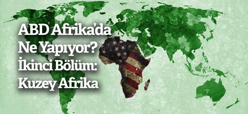 ABD ordusu Afrika'da ne yapıyor? İkinci Bölüm: Kuzey Afrika