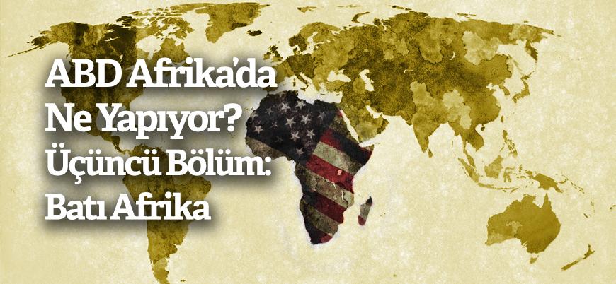 ABD ordusu Afrika'da ne yapıyor? Üçüncü Bölüm: Batı Afrika
