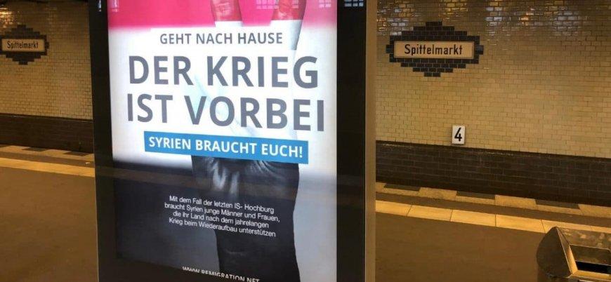 Almanya'da Suriyelilere yönelik ırkçı afişler: Savaş bitti evinize dönün