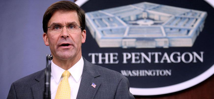 ABD Savunma Bakanı Esper: Türkiye'nin harekatı ortaklarımızı tehlikeye atıyor