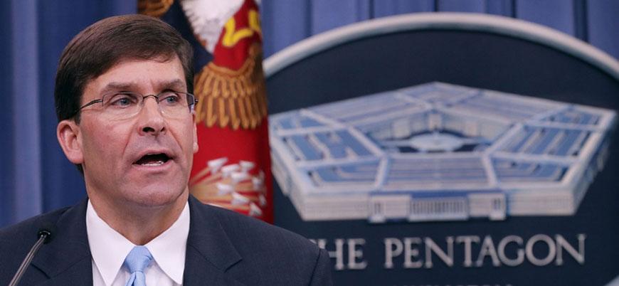 ABD Savunma Bakanı Esper: NATO ortağımız Türkiye'ye karşı savaş başlatamayız