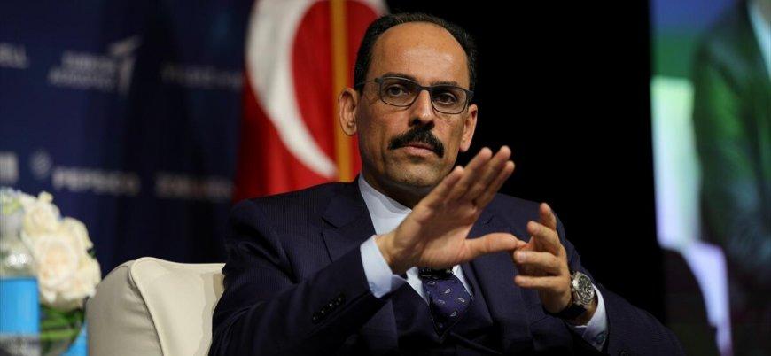 Cumhurbaşkanlığı Sözcüsü Kalın: Sınırın tamamını istiyoruz