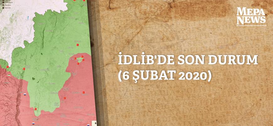 İdlib'de son durum (6 Şubat 2020)