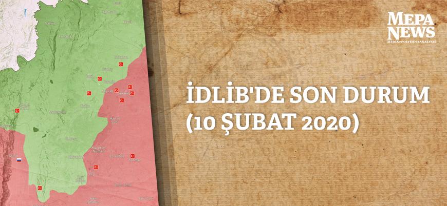 İdlib'de son durum (10 Şubat 2020)