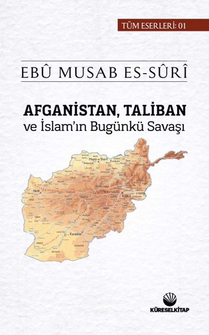 Afganistan, Taliban ve İslam'ın Bugünkü Savaşı