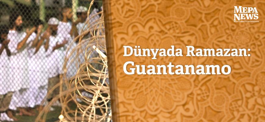 Dünyada Ramazan: Guantanamo
