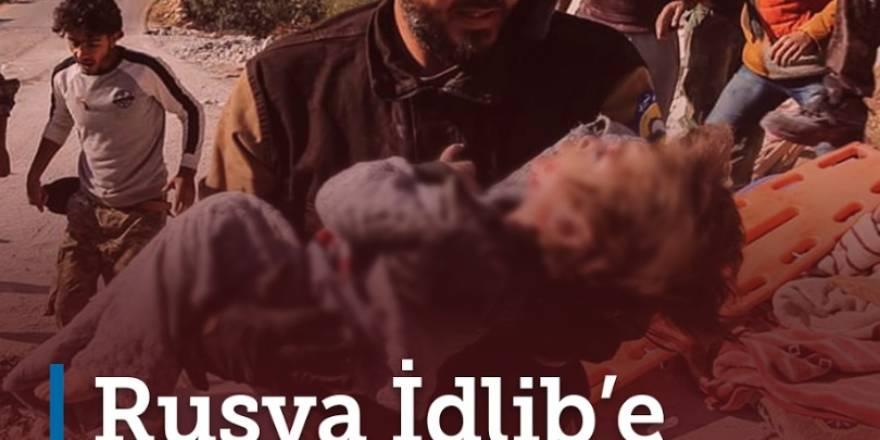 Rusya İdlib'e ölüm yağdırıyor