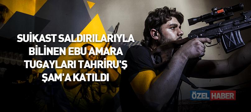 Suikast saldırılarıyla bilinen Ebu Amara Tugayları Tahriru'ş Şam'a katıldı