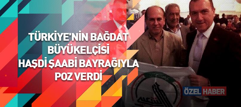 Türkiye'nin Bağdat Büyükelçisi Haşdi Şaabi bayrağıyla poz verdi