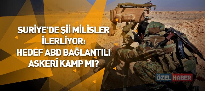 Suriye'de Şii milisler ilerliyor: Hedef ABD bağlantılı askeri kamp mı?