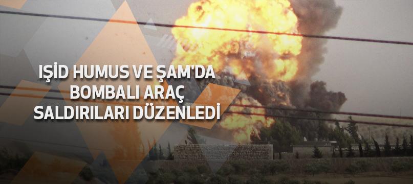 IŞİD Humus ve Şam'da bombalı araç saldırıları düzenledi