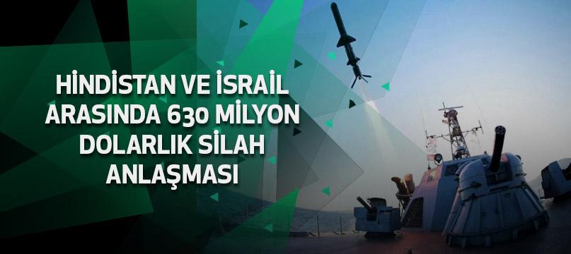 Hindistan ve İsrail arasında 630 milyon dolarlık silah anlaşması