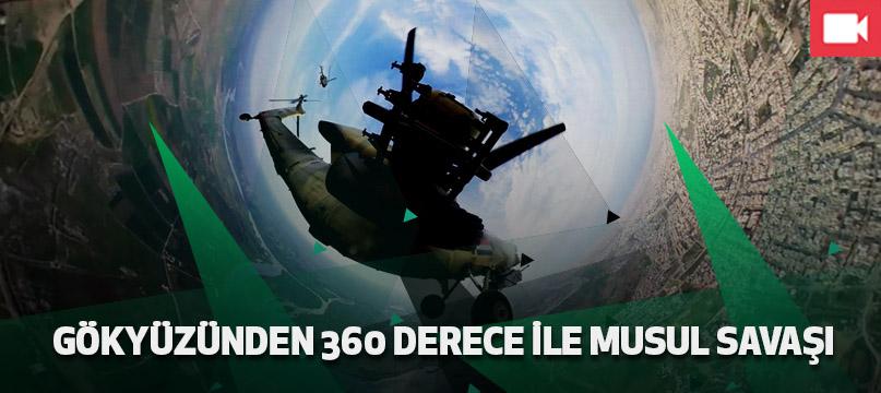 Gökyüzünden 360 derece ile Musul Savaşı