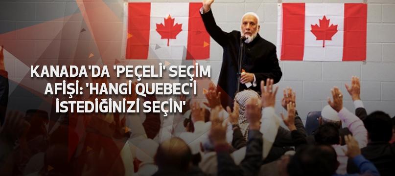 Kanada'da 'peçeli' seçim afişi: 'Hangi Quebec'i istediğinizi seçin'