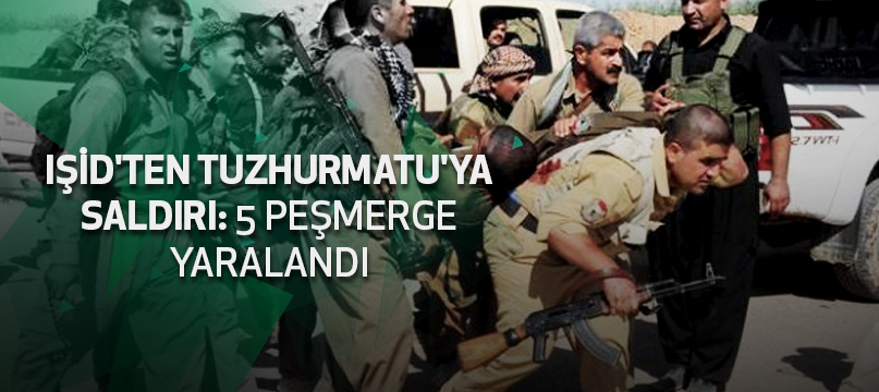 IŞİD'ten Tuzhurmatu'ya saldırı: 5 Peşmerge yaralandı