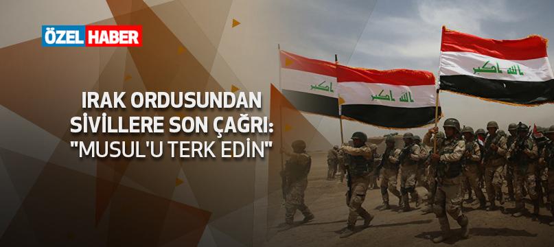 Irak ordusundan sivillere son uyarı: Musul'u terk edin
