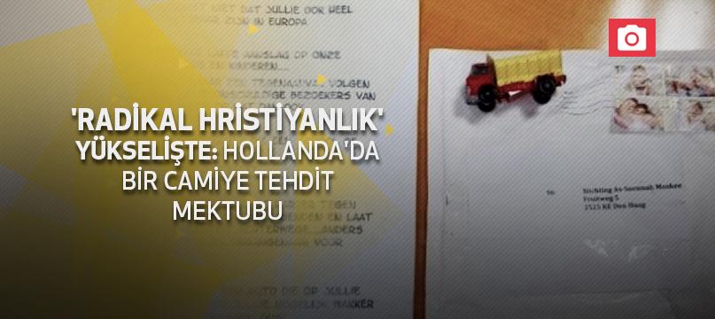 'Radikal Hristiyanlık' yükselişte: Hollanda'da bir camiye tehdit mektubu
