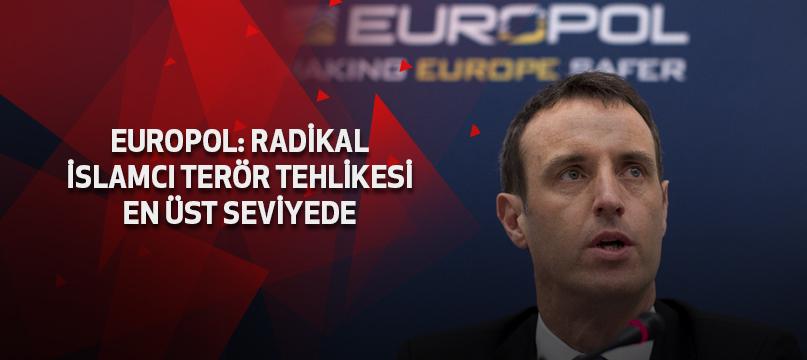 EUROPOL: Radikal İslamcı terör tehlikesi en üst seviyede