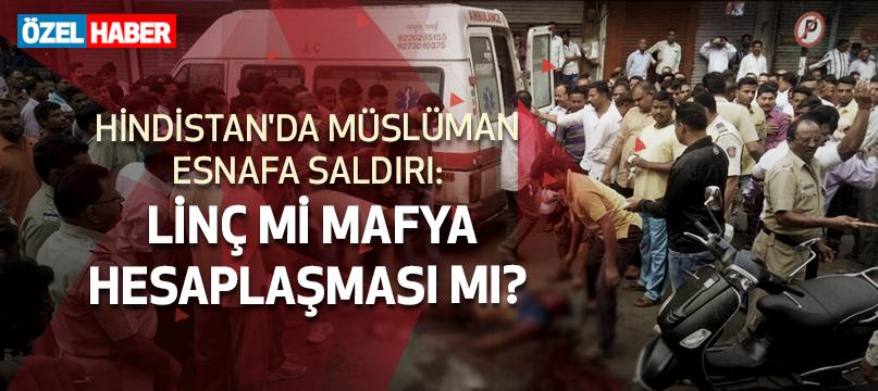 Hindistan'da Müslüman esnafa saldırı: Linç mi mafya hesaplaşması mı?