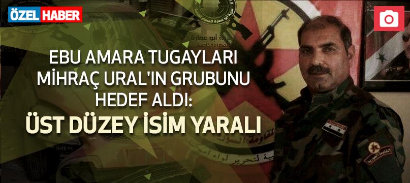 Ebu Amara Tugayları Mihraç Ural'ın grubunu hedef aldı: Üst düzey isim yaralı