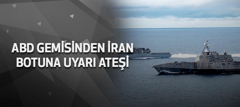 ABD gemisinden İran botuna uyarı ateşi