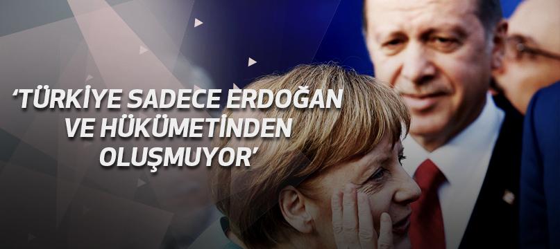 Merkel: Türkiye sadece Erdoğan'dan ve hükümetinden oluşmuyor