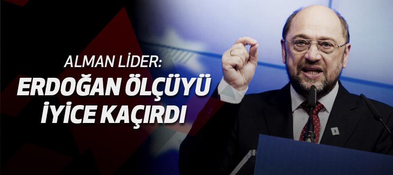Alman lider: Erdoğan ölçüyü iyice kaçırdı
