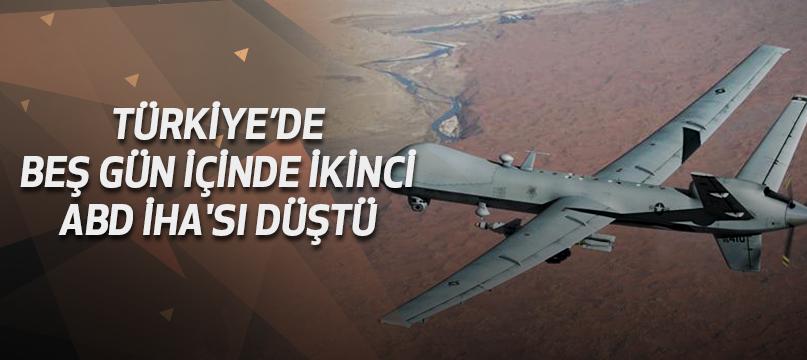 Türkiye'de 5 gün içinde ikinci ABD İHA'sı düştü