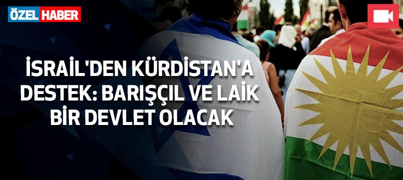 İsrail'den Kürdistan'a destek: Barışçıl ve laik bir devlet olacak