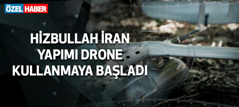 Hizbullah İran yapımı drone kullanmaya başladı