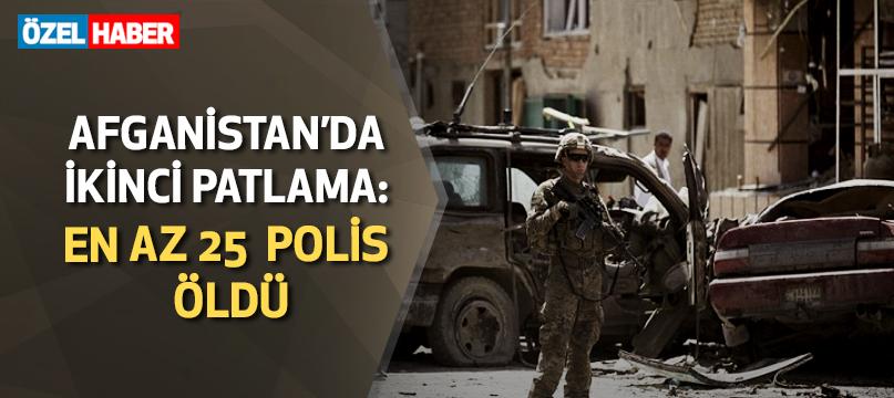 Afganistan'da ikinci patlama: En az 25 polis öldü