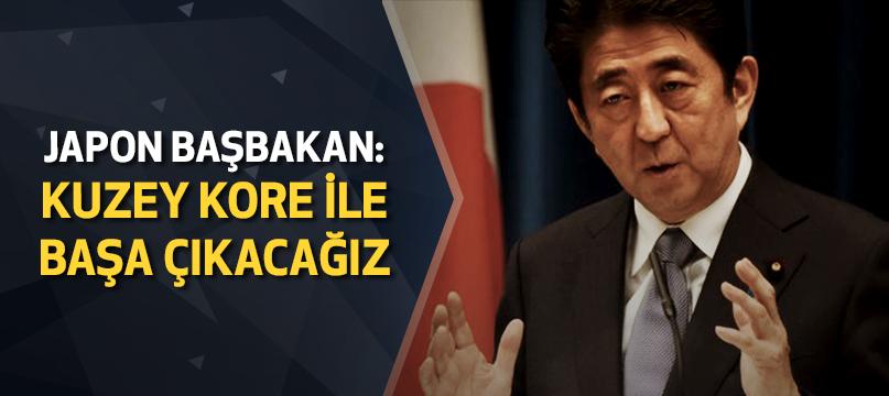 Japon Başbakan: Kuzey Kore ile başa çıkacağız