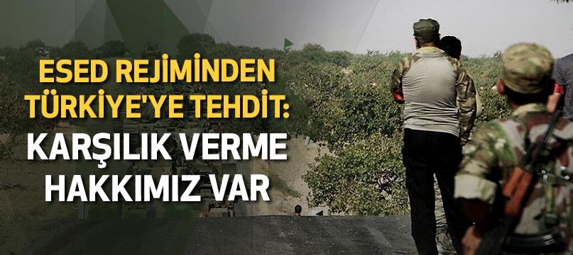 Esed rejiminden Türkiye'ye tehdit: Karşılık verme hakkımız var