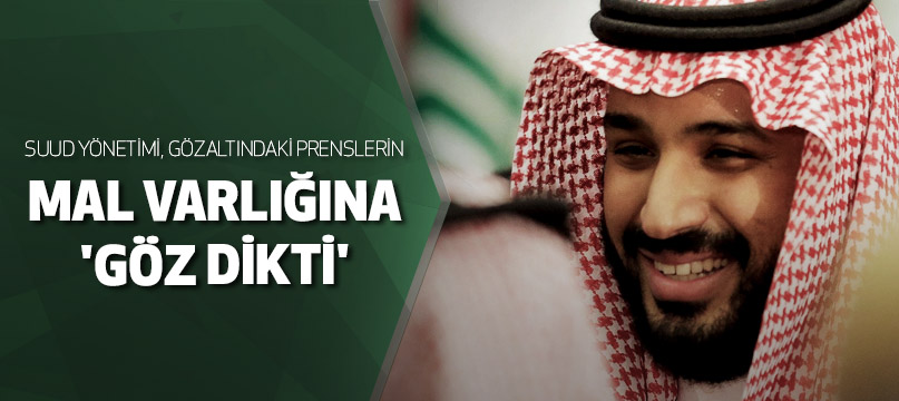 Suud yönetimi gözaltındaki prenslerin mal varlığına 'göz dikti'