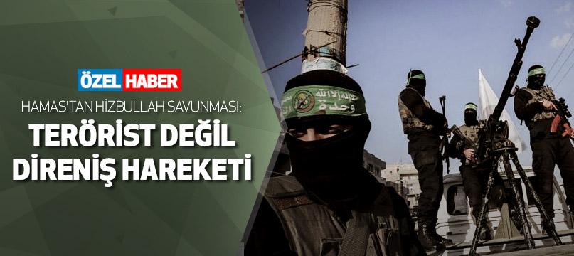 Hamas'tan Hizbullah savunması: Terörist değil direniş hareketi