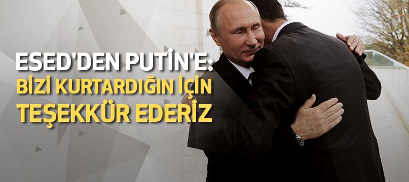Esed'den Putin'e: Bizi kurtardığın için teşekkür ederiz
