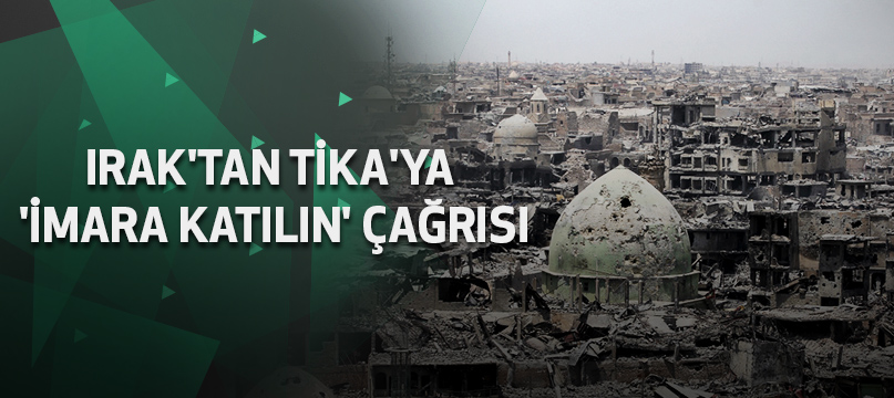 Irak'tan TİKA'ya 'imara katılın' çağrısı