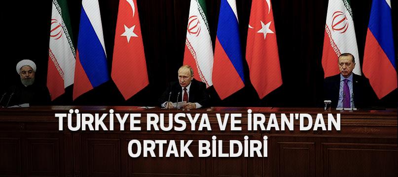 Türkiye, Rusya ve İran'dan ortak bildiri