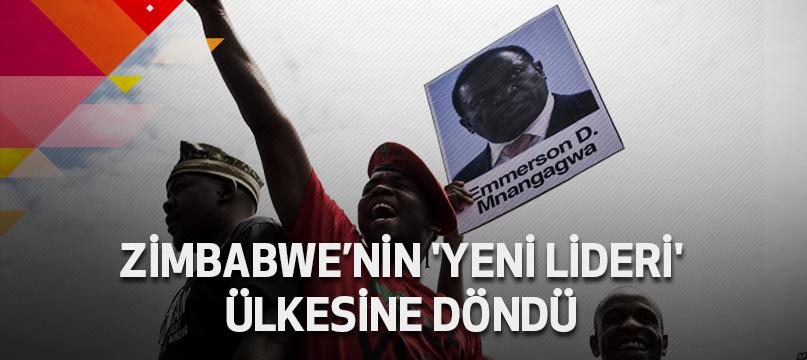 Zimbabwe'nin 'yeni lideri' ülkesine döndü