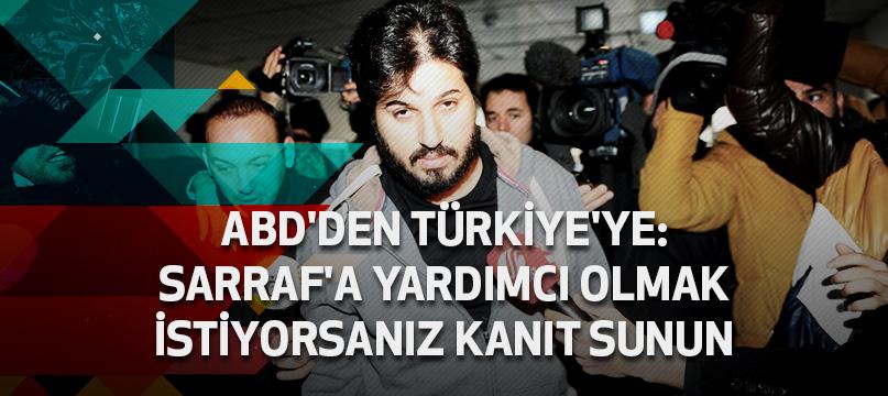 ABD'den Türkiye'ye: Sarraf'a yardımcı olmak istiyorsanız kanıt sunun