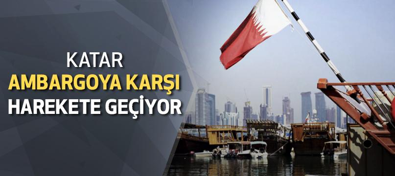 Katar ambargoya karşı harekete geçiyor