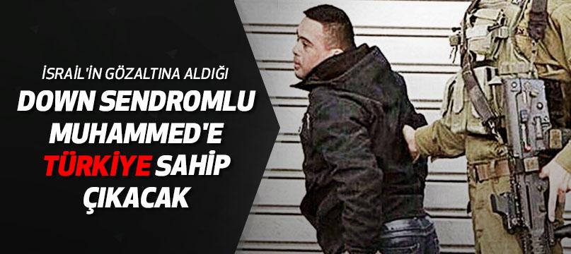 İsrail'in gözaltına aldığı down sendromlu Muhammed'e Türkiye sahip çıkacak
