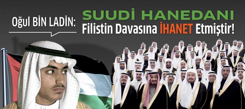 Oğul Bin Ladin'den Kudüs açıklaması: Suudi hanedanı Filistin davasına ihanet etmiştir!