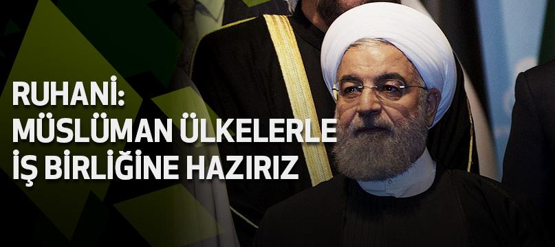 Ruhani: Müslüman ülkelerle iş birliğine hazırız